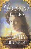 Carevnina dcera - Carolly Erickson