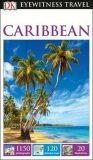 Caribbean - DK Eyewitness Travel Guide - neuveden