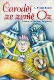 Čaroděj ze země Oz - Lyman Frank Baum