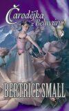 Čarodějka z Belmairu - Bertrice Small