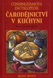 Čarodějnictví v kuchyni - Cunninghamova encyklopedie - Scott Cunningham