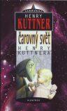 Čarovný svět Henry Kuttnera - Henry Kuttner