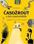 Časožrout a jiná superstrašidla - Eva Gargašová