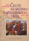 Čechy na sklonku napoleonských válek - Milan Švankmajer