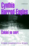 Čekání na smrt - Cynthia Harrod-Eagles