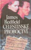 Celestinské proroctví - James Redfield