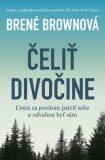 Čeliť divočine - Brené Brown