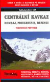 Centrální a Západní Kavkaz - turistický, trekový a horolezecký průvodce - Dombaj, Prielbrusie, Bezengi - Otakar Brandos
