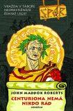 Centuriona nemá nikdo rád (SPQR VI) - John Maddox Roberts
