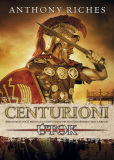 Centurioni: Útok - Anthony Riches