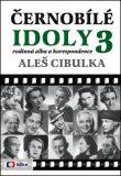 Černobílé idoly 3 - Rodinná alba a korespondence - Aleš Cibulka
