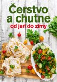 Čerstvo a chutne od jari do zimy - Jana Balonová