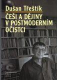 Češi a dějiny v postmoderním očistci - Dušan Třeštík