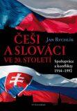 Češi a Slováci ve 20. století - Jan Rychlík