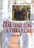 Češi, české země a velká válka - Ivan Šedivý