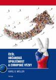Češi, občanská společnost a evropské výzvy - Karel B. Müller