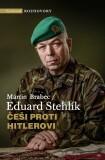 Češi proti Hitlerovi - Martin Brabec, Eduard Stehlík