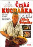 Česká kuchařka podle Miloše Štěpničky - Vladimír Doležal, ...
