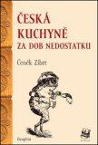 Česká kuchyně za dob nedostatku - Čeněk Zíbrt