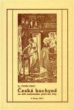 Česká kuchyně za dob nedostatku před sto lety - Čeněk Zíbrt