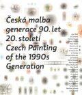 Česká malba generace 90.let 20.století / Czech Paiting of the 1990s Generation - Mediagate