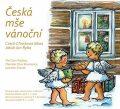 Česká mše vánoční... a další vánoční skladby - Jan Jakub Ryba