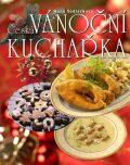 Česká vánoční kuchařka - Hana Sedláčková
