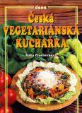 Česká vegetariánská kuchařka - Vladimír Doležal, ...