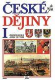 České dějiny I. - Josef Petráň, Zdeněk Beneš