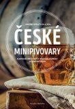 České minipivovary - kolektiv autorů, ...