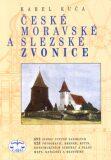 České, moravské a slezské zvonice - Karel Kuča