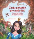 České pohádky pro malé děti / Czech Fairy Tales for Small Children - Eva Mrázková, ...