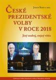 České prezidentské volby v roce 2018 - Jakub Šedo, kolektiv autorů