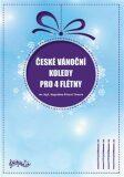České vánoční koledy pro 4 flétny - Magdalena Bílková Tůmová,