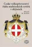 České velkopřevorství řádu maltézských rytířů v dějinách - Milan M. Buben