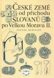 České země od příchodu Slovanů po Velkou Moravu II. - Zdeněk Měřínský