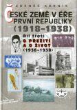 České země v éře První republiky 1918 - 1938 Díl třetí - Zdeněk Kárník