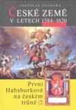 České země v l.1584-1620 - Jaroslav Čechura