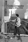 Československo v letech 1954-1962 - Jiří Petráš, Libor Svoboda