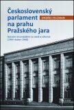 Československý parlament na prahu Pražského jara - Ondřej Felcman