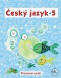 Český jazyk 5 - Pracovní sešit - 5. ročník - Hana Mikulenková