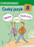 Český jazyk 8  Máme rádi češtinu - Ivan Klíma, Hana Hrdličková