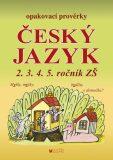 Český jazyk - Opakovací prověrky pro 2., 3., 4., 5. ročník - Alice Seifertová