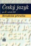Český jazyk pro 1.ročník SOŠ - Metodická příručka - Marie Čechová