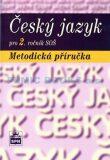 Český jazyk pro 2. ročník SOŠ - Metodická příručka - Marie Čechová