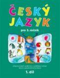 Český jazyk pro 3. ročník - 1. díl - Hana Mikulenková