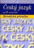 Český jazyk pro 3. ročník SOŠ - Metodická příručka - Marie Čechová