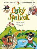 Český špalíček pohádek, říkadel, hádanek, přísloví a písniček - Milada Motlová