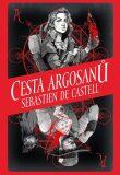 Cesta Argosanů - Sebastien de Castell