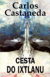 Cesta do Ixtlanu - Castaneda Carlos